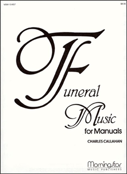 FUNERAL MUSIC FOR MANUALSマニュアルオルガンのための葬送音楽
